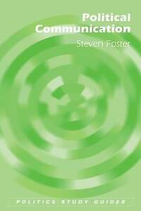 Political-Communication-by-Foster-Steven-Paperback-book-2010