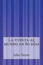 La Vuelta Al Mundo en 80 Días by Julio Verne (2014, Paperback)