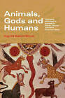 Animals, Gods and Humans: Changing Attitudes to Animals in Greek, Roman and Early Christian Thought by Ingvild Saelid Gilhus (Paperback, 2006)