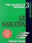 The Air Pilot's Manual: v. 3: Air Navigation by Trevor Thom (Paperback, 2000)