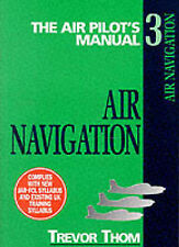 Air Navigation: Air Pilot's Manual (Air Pilot's Manual Series) by Thom, Trevor