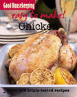 Good Housekeeping Easy to Make! Chicken: Over 100 Triple-Tested Recipes by Good Housekeeping Institute (Paperback, 2009)