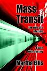 Mass TRANSIT The Ride of a Lifetime 9780595375240 by Martha Ellis Paperback