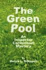 The Green Pool an Inspector Carmichael Mystery by Helen L Dinapoli 9781440124242
