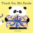 Thank You, Mr. Panda by Steve Antony (2017, Hardcover)