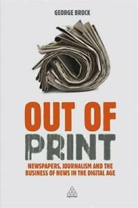 Out-of-Print-Newspapers-Journalism-and-the-Business-of-News-in-the-Digital-Age
