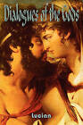 Dialogues of the Gods by Lucian of Samosata, Baudelaire Jones (Paperback, 2008)