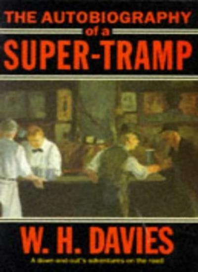 The Autobiography of a Super-tramp (Oxford Paperbacks) By William Henry Davies,