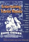 Entertaining Tsarist Russia: Tales, Songs, Plays, Movies, Jokes, Ads, and Images from Russian Urban Life, 1779-1917 by Indiana University Press (Paperback, 1998)