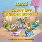 Count Off, Squeak Scouts! by Laura Driscoll (Paperback / softback, 2013)