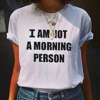 Summer Tops Tee T-Shirt I Am Not A Morning Person Letters Printed Shirts USSP