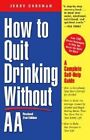How to Quit Drinking without AA by Jerry Dorsman (Paperback, 1998)