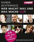 Wer macht was und was mache ich? von Gunda Achterhold (2012, Taschenbuch)