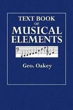 Text Book of Musical Elements by Geo Oakey (2015, Paperback)