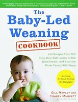 The Baby-led Weaning Cookbook: 130 Recipes That Will Help Your Baby Learn To Eat on sale