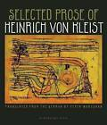 The Selected Prose of Heinrich Von Kleist by Heinrich Von Kleist (Paperback, 2010)