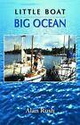 Little Boat Big Ocean by Alan Rush (Paperback, 2010)