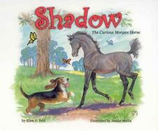 Shadow: The Curious Morgan Horse Morgan Horse Series