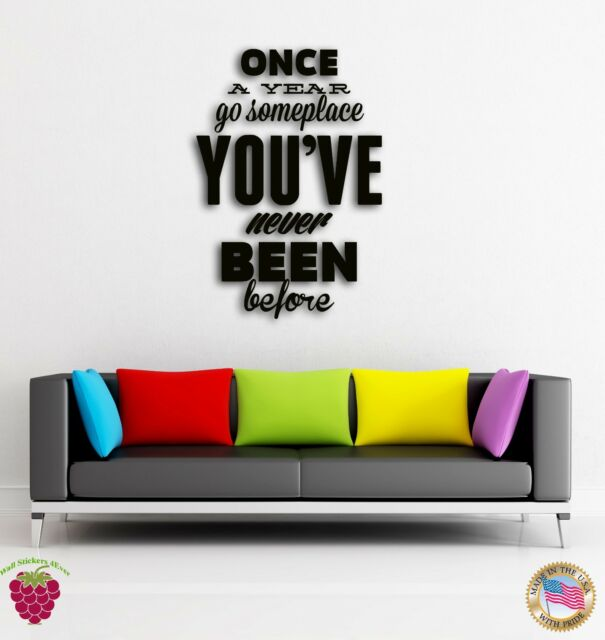 Wall Stickers Vinyl Once A Year Go Someplace You Never Been z1546