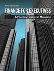 Finance for Executives: A Practical Guide for Managers by Nuno Fernandes (Paperback / softback, 2014)