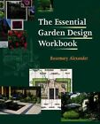 The Essential Garden Design Workbook by Rosemary Alexander (Paperback, 2004)