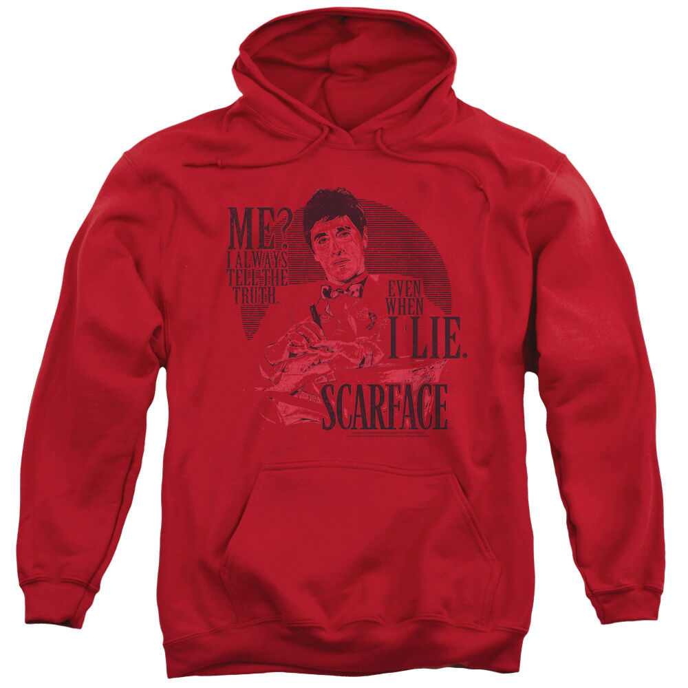 Scarface Movie Quote I ALWAYS TELL THE TRUTH, EVEN WHEN I LIE Sweatshirt Hoodie