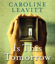 Is This Tomorrow 2013 by Leavitt, Caroline 1622311426 Ex-library
