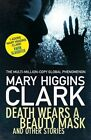 Death Wears a Beauty Mask and Other Stories by Mary Higgins Clark (Hardback, 2015)