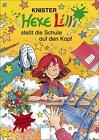 Hexe Lilli 01 stellt die Schule auf den Kopf von Knister (2012, Gebunden)