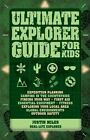 Ultimate Explorer Guide for Kids by Justin Miles (Paperback, 2015)