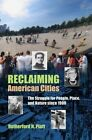 Reclaiming American Cities: The Struggle for People, Place, and Nature Since 1900 by Rutherford H Platt (Paperback / softback, 2014)