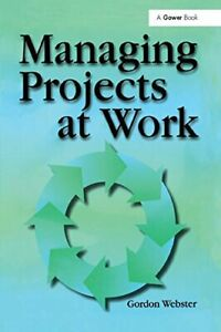 Managing-Projects-at-Work-by-Webster-New-9781138256149-Fast-Free-Shipping