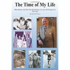 The Time of My Life 9781456743413 by Jerome M. Zaslow Paperback