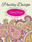 Paisley Designs Coloring Book von Speedy Publishing LLC (2014, Taschenbuch)
