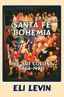 Santa Fe Bohemia (Softcover) by Eli Levin (Paperback / softback, 2006)