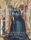 Mary Magdalene: Her History and Myths Revealed by Karen Rails (Paperback / softback, 2013)