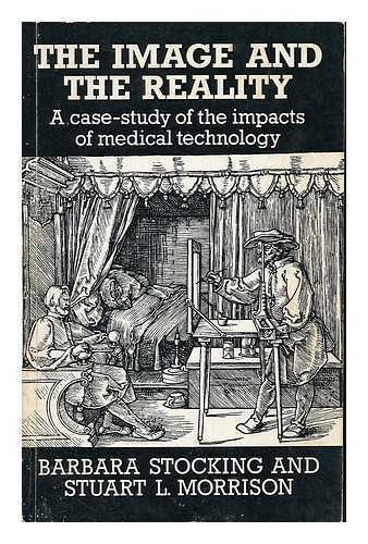 The image and the reality: a case-study of the impacts of medical technology...