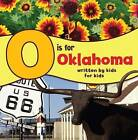 O Is for Oklahoma: Written by Kids for Kids by Boys And County (Hardback, 2013)