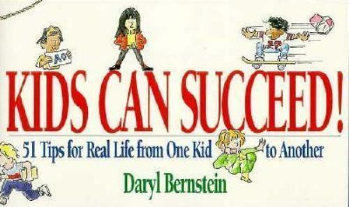 Kids Can Succeed!: 51 Tips for Real Life from One Kid to Another