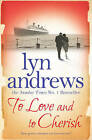 To Love and to Cherish by Lyn Andrews (Hardback, 2011)