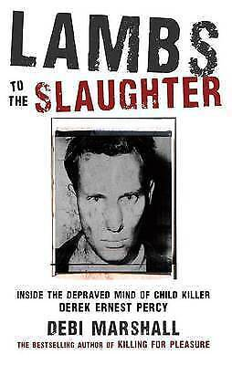 1 of 1 - NEW Lambs to the Slaughter : Inside the Depraved Mind of Child Killer Derek Erne