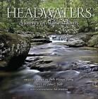 Headwaters: A Journey on Alabama Rivers by The University of Alabama Press (Hardback, 2009)