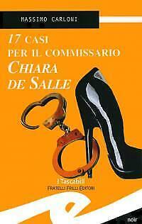 17 casi per il commissario Chiara De Salle Carloni Massimo