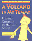 A Volcano in My Tummy: Helping Children to Handle Anger by Warwick Pudney, Eliane Whitehouse (Paperback, 1997)
