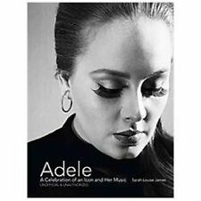 Adele: A Celebration of an Icon and Her Music James, Sarah-Louise Hardcover