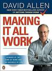 Making It All Work: Winning at the Game of Work and the Business of Life by David Allen (Paperback / softback)