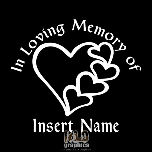 HEARTS Vinyl Decal Sticker CUSTOMIZABLE Memorial IN LOVING MEMORY