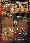 A Storm of Spears: Understanding the Greek Hoplite at War by Christopher Anthony Matthew (Hardback, 2012)