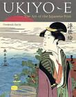 Ukiyo-e: The Art of the Japanese Print by Frederick Harris (Hardback, 2011)