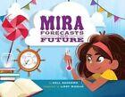 Mira Forecasts the Future by Kell Andrews (Hardback, 2016)